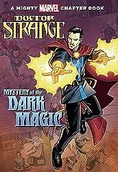 Doctor Strange: Mystery of the Dark Magic: A Mighty Marvel Chapter Book (A Marvel Chapter Book) by Brandon T. Snider (2016-11-01)