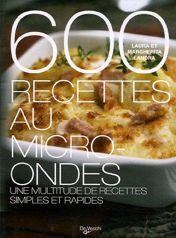 600 recettes au micro-ondes