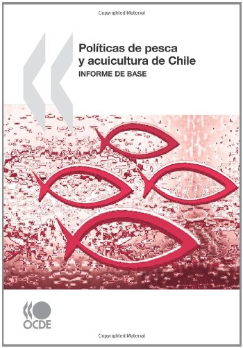 Políticas de pesca y acuicultura de Chile : Informe de base