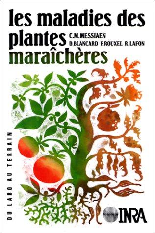 Les maladies des plantes maraîchères: 3e édition