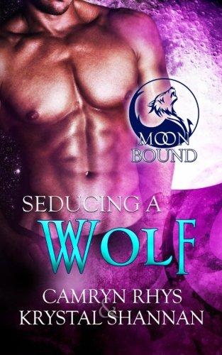 Seducing a Wolf: Volume 5 (Moonbound)