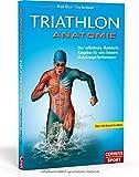 Image of Triathlon Anatomie: Der vollständig illustrierte Ratgeber für eine bessere Mehrkampf-Performance