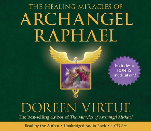 The Healing Miracles of Archangel Raphael Audio Book