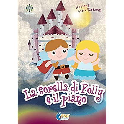 La Sorella Di Polly E Il Piano (Eleonora)
