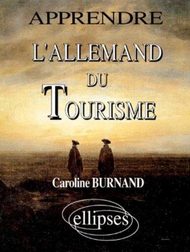 APPRENDRE L'ALLEMAND DU TOURISME par Caroline Burnand