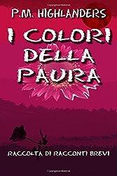 I Colori Della Paura: Raccolta di racconti brevi