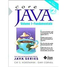 Core Java (TM) 2, Volume I--Fundamentals: Fundamentals v. 1 (The Sun Microsystems Press Java Series)
