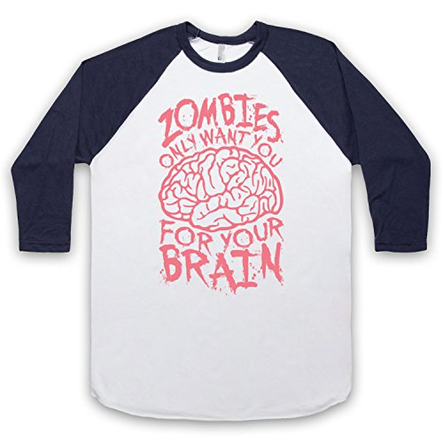 Zombies Only Want You For Your Brain Funny Slogan 3/4 Hulse Retro Baseball T-Shirt Weis & Ultramarinblau