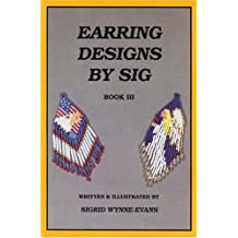Earring Designs by Sig III: Celebrations by Sigrid Wynne-Evans (1996-01-02)