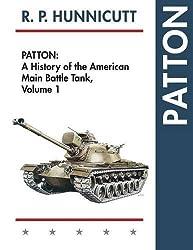 Patton: A History of the American Main Battle Tank by R.P. Hunnicutt (2015-05-29)