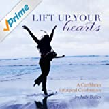 Lift Up Your Hearts - A Caribbean Liturgical Celebration