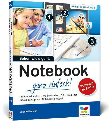 Notebook - ganz einfach!: Die Anleitung in Bildern von Sabine Drasnin (28. November 2012) Broschiert
