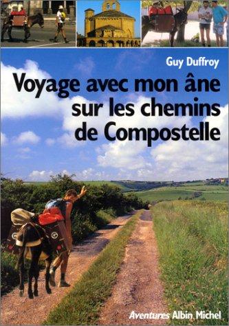 Voyage Avec Mon Ne Sur Les Chemins De Compostelle [Pdf/ePub] eBook