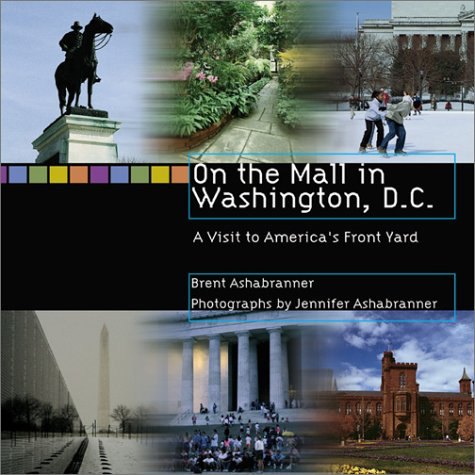 On the Mall in Washington D C: A Visit to America's Front Yard (Single Titles)