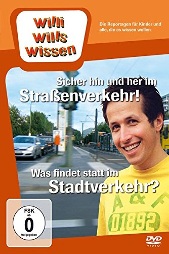 Willi will's wissen - Sicher hin und her im Straßenverkehr! / Was findet statt im Stadtver