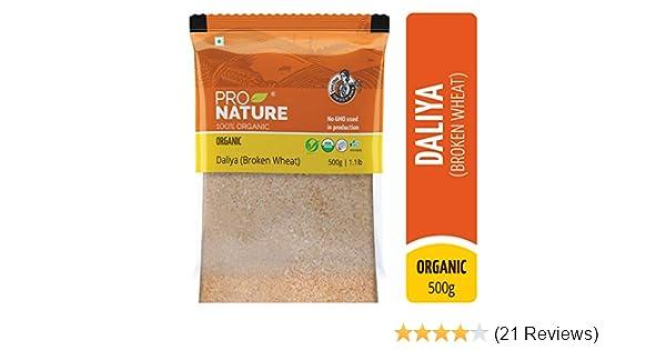 Pro Nature 100 Organic Daliya Broken Wheat 500g Amazon In