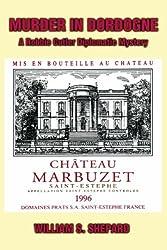 Murder In Dordogne: A Robbie Cutler Diplomatic Mystery by William Shepard (2005-04-15)