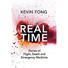 Realtime: Stories of Flight, Death and Emergency Medicine