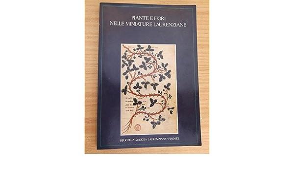 Catalogo Fiori.Piante E Fiori Nelle Miniature Laurenziane Catalogo Della Mostra