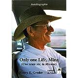 Une seule vie, la mienne : autobiographie