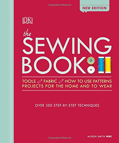 The Sewing Book New Edition: Over 300 Step-by-Step Techniques (Dk Crafts) por Alison Smith MBE