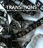 Transitions: Voices on the Craft of Digital Editing
