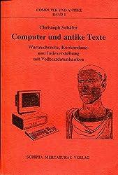 Computer und antike Texte. Wortrecherche, Konkordanz- und Indexerstellung mit Volltextdatenbanken