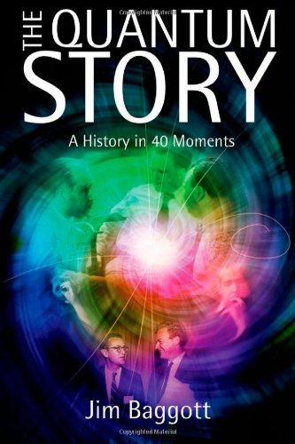 The Quantum Story: A history in 40 moments (Oxford Landmark Science) por Jim Baggott