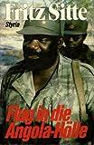 Flug in die Angola- Hölle. Der vergessene Krieg -