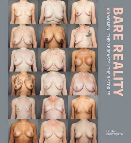 Bare Reality: 100 Women, Their Breasts, Their Stories