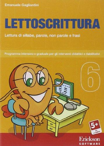 Lettoscrittura. Programma intensivo e graduale per gli interventi riabilitativi. CD-ROM: 6