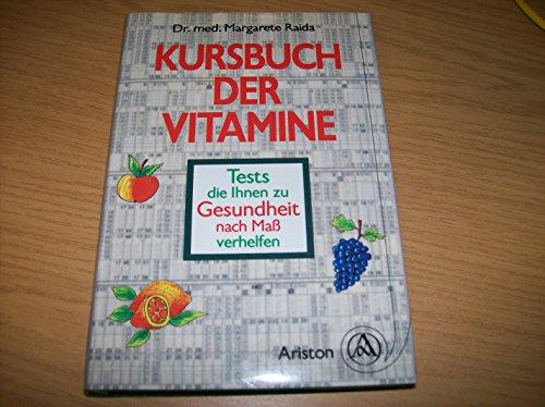Kursbuch der Vitamine. Tests, die Ihnen zu Gesundheit nach Maß verhelfen