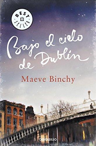 Bajo El  Cielo De Dublín (BEST SELLER) por Maeve Binchy