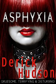 ASPHYXIA by [Hudson, Derick]