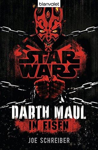 Star WarsTM Darth Maul: In Eisen: Roman