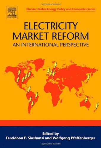Electricity Market Reform: An International Perspective (Elsevier Global Energy Policy and Economics Series)
