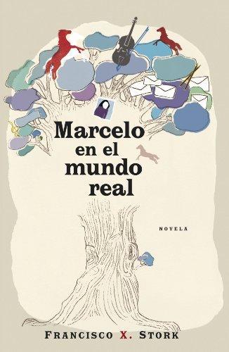 Marcelo en el mundo real (FICCION) por Francisco X. Stork
