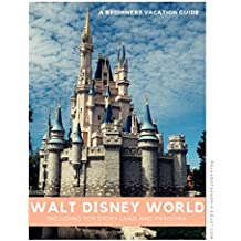 Walt Disney World Vacation Guide for Beginners (English Edition)