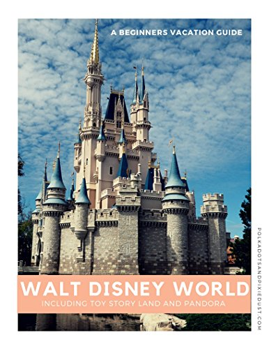 Walt Disney World Vacation Guide for Beginners (English - Planning Disney Guide