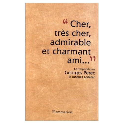 Cher, très cher, admirable et charmant ami : correspondance, Georges Perec - Jacques Lederer (1956-1961).