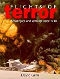 Flights of Terror: Aerial Hijack and Sabotage Since 1930