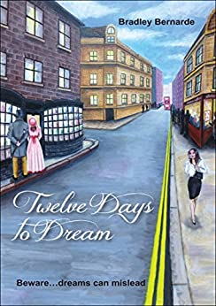 Twelve Days to Dream by [Bernarde, Bradley]