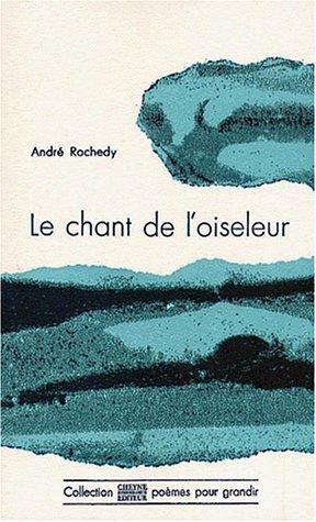 Le chant de l'oiseleur par André Rochedy
