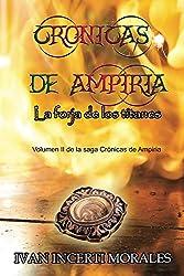 Crónicas de Ampiria: La forja de los titanes