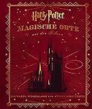 Harry Potter: Magische Orte aus den Filmen: (Hogwarts, Winkelgasse und andere Schauplätze) - Jody Revenson