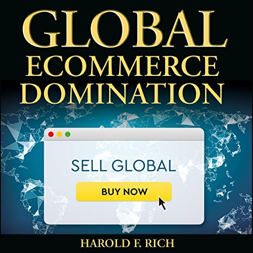 Global Ecommerce Domination: 7 Tested, Proven, Successful International Ecommerce Scaling Strategies