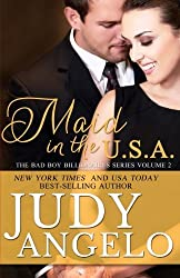Maid in the USA: The BAD BOY BILLIONAIRES Series by Judy Angelo (2012-05-03)