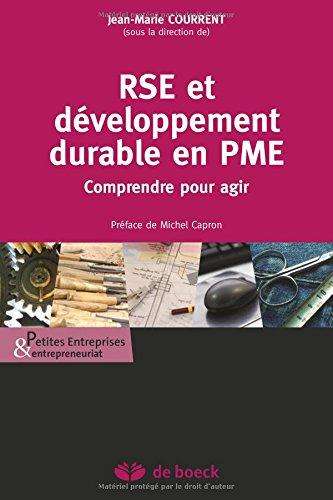 RSE et développement durable en PME : Comprendre pour agir par Jean-Marie Courrent
