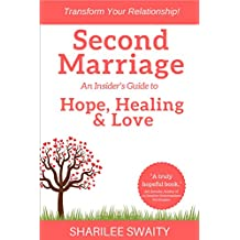 Second Marriage: An Insider's Guide to Hope, Healing & Love (English Edition)