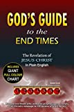 God's Guide to the End Times: The Revelation of Jesus Christ in Plain English